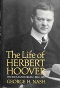 Life of Herbert Hoover The Humanitarian, 1914-1917