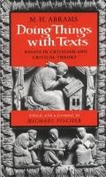Doing Things With Texts Essays in Criticism and Critical Theory