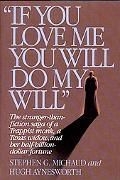 If You Love Me, You Will Do My Will: The Stranger-than-Fiction Saga of a Trappist Monk, a Te...