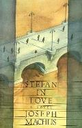 Stefan in Love A Novel