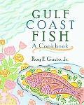 Gulf Coast Fish: A Cookbook