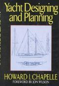 Yacht Designing and Planning: For Yachtsmen, Students and Amateurs
