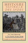 Histoire Naturelle Des Indes: The Drake Manuscript in the Pierpont Morgan Library
