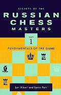 Secrets of the Russian Chess Masters: Fundamentals of the Game, Vol. 1