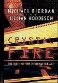 Crystal Fire The Birth of the Information Age