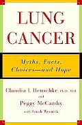Lung Cancer: Myths, Facts, Choices--and Hope