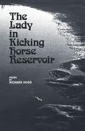 Lady in Kicking Horse Reservoir - Richard Hugo - Paperback - 1st ed.
