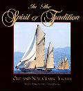 In the Spirit of Tradition Old and New Classic Yachts