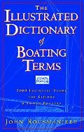 Illustrated Dictionary of Boating Terms 2000 Essential Terms for Sailors & Powerboaters