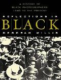 Reflections in Black A History of Black Photographers, 1840 to the Present