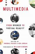 Multimedia From Wagner to Virtual Reality