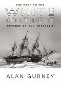 Race to the White Continent Voyages to the Antarctic