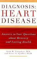 Diagnosis:Heart Disease Answers to Your Questions About Recovery and Lasting Health