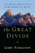 Great Divide The Rocky Mountains in the American Mind