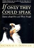 If Only They Could Speak Stories About Pets and Their People