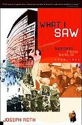 What I Saw Reports from Berlin, 1920-1933