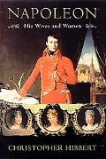 Napoleon His Wives and Women