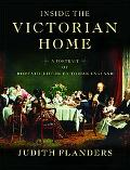Inside the Victorian Home A Portrait of Domestic Life in Victorian England