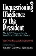 Unquestioning Obedience to the President The Aclu Case Against the Legality of the War in Vi...
