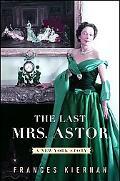 Last Mrs. Astor A New York Story