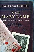 Mad Mary Lamb Lunacy And Murder In Literary London