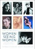 Women Seeing Women A Pictorial History of Women's Photography from Julia Margaret Cameron to...