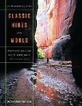 Classic Hikes Of The World 23 Breathtaking Treks with detailed routes and maps for expeditio...