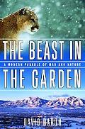 Beast in the Garden A Modern Parable of Man and Nature