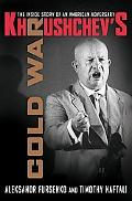 Khrushchev's Cold War The Inside Story of an American Adversary