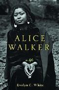 Alice Walker A Life