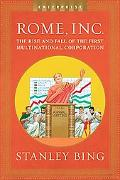 Rome, Inc. The Rise And Fall of the First Multinational Corporation