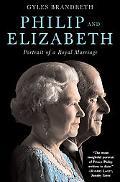 Philip & Elizabeth Portrait of a Royal Marriage