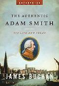 Authentic Adam Smith His Life And Ideas