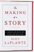 Making of a Story A Norton Guide to Writing Fiction and Nonfiction