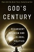 God's Century : Resurgent Religion and Global Politics