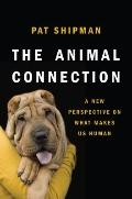 Animal Connection : A New Perspective on What Makes Us Human