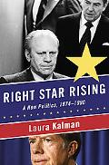 Right Star Rising : A New Politics, 1974-1980