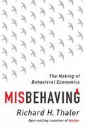 Misbehaving : The Story of Behavioral Economics