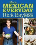More Mexican Everyday : Simple, Seasonal, All-New