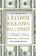 A Random Walk Down Wall Street: The Time-Tested Strategy for Successful Investing (Completel...