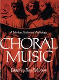 Choral Music a Norton Historical Anthology