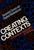 Creating Contexts A Practical Approach to Writing