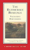 Blithedale Romance An Authoritative Text, Backgrounds and Sources, Criticism