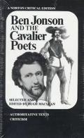 Ben Jonson and the Cavalier Poets; Authoritative Texts, Criticism