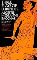 Three Plays of Euripides Alcestis, Medea  The Bachae