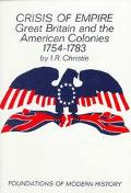 Crisis of Empire Great Britain and the American Colonies, 1754-1783
