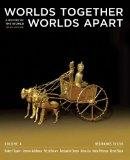 Worlds Together, Worlds Apart: A History of the World: Beginnings to 1200 (Third Edition)  (...