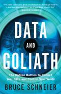 Data and Goliath : The Hidden Battles to Capture Your Data and Control Your World
