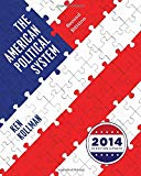 The American Political System (Second Full Edition (with policy chapters), 2014 Election Upd...