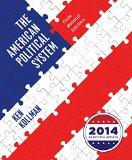 The American Political System (Second Core Edition (without policy chapters), 2014 Election ...